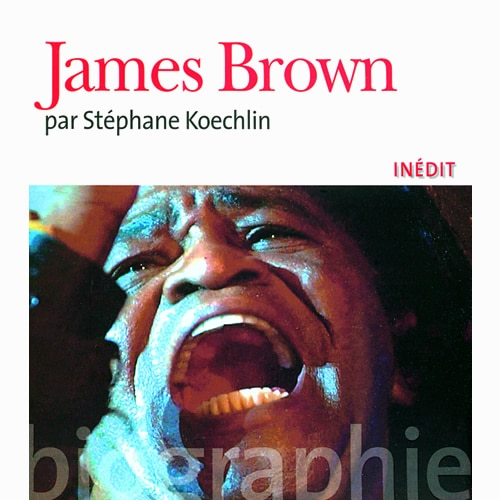 James Brown – Stéphane Koechlin