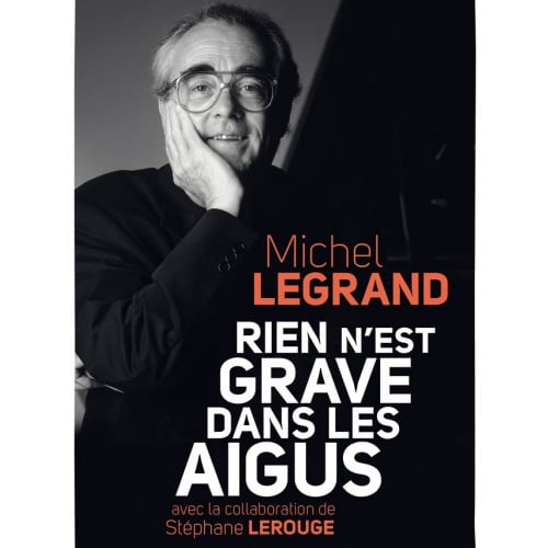 Rien n'est grave dans les aigus – Michel Legrand