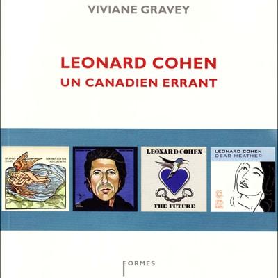 Leonard Cohen un canadien errant – Viviane Gravey
