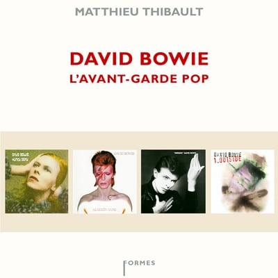 David Bowie l'avant-garde pop – Matthieu Thibault