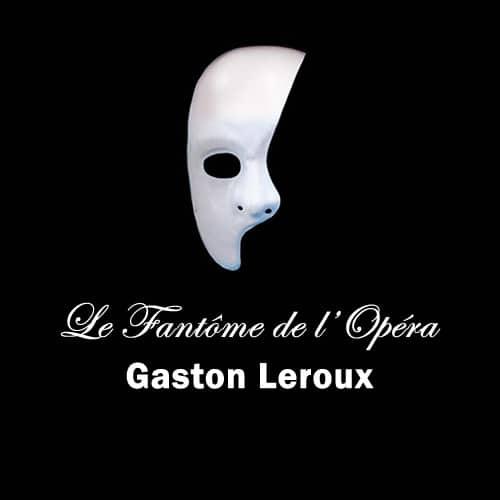 Le Fantôme de l'Opéra – Gaston Leroux