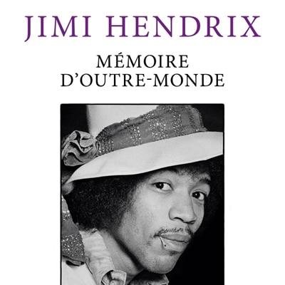 Mémoire d'outre-monde – Jimi Hendrix