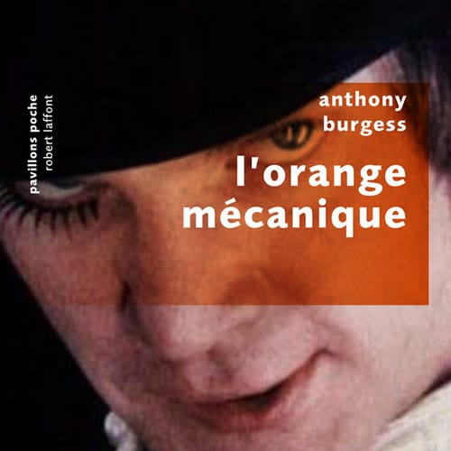 L'orange mécanique – Anthony Burgess