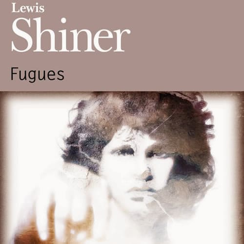 Fugues – Lewis Shiner