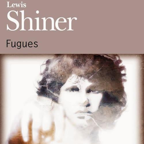 Fugues – Lewis Shiner