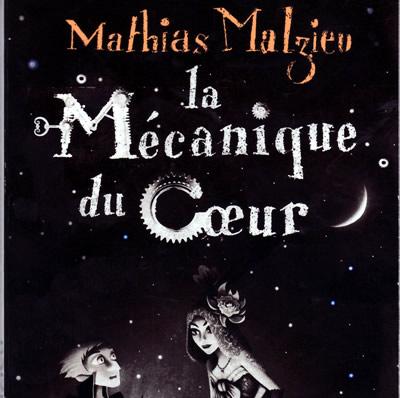 La mécanique du cœur – Mathias Malzieu