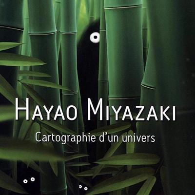 Hayao Miyazaki Cartographie d'un univers – Raphaël Colson et Gaël Régner