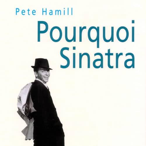 Pourquoi Sinatra – Pete Hamill