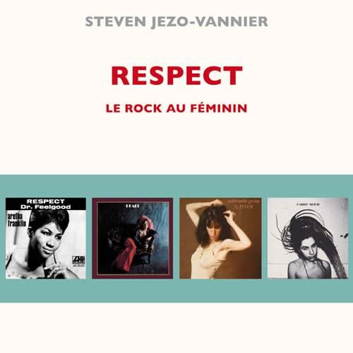 Respect Le rock au féminin – Steven Jezo-Vannier