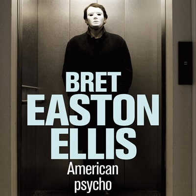 American psycho – Bret Easton Ellis