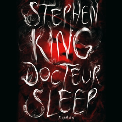 Docteur Sleep – Stephen King