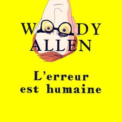 L'erreur est humaine – Woody Allen
