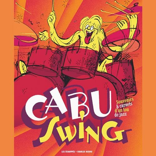 Cabu Swing : Souvenirs & carnets d'un fou de jazz