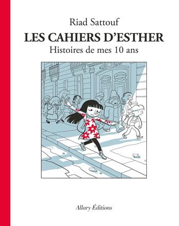 Les cahiers d'Esther : Histoires de mes 10 ans – Riad Sattouf