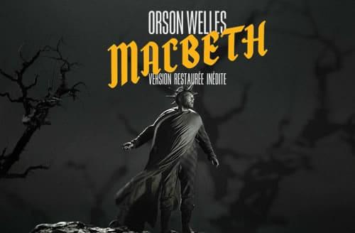 «Macbeth», la sauvagerie de Welles restaurée
