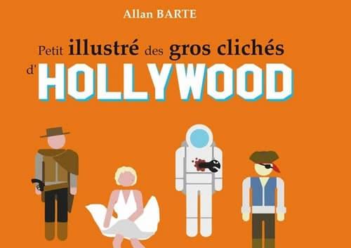 «Petit illustré des gros clichés d'Hollywood», dessins moqueurs
